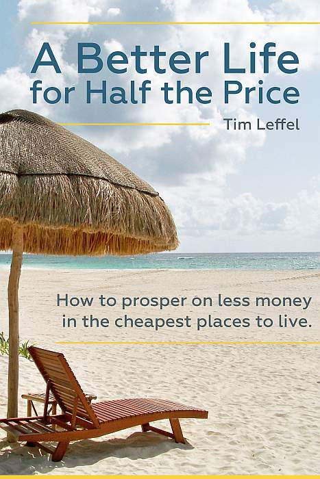 A Better Life for Half the Price, expat living cheap places to stay